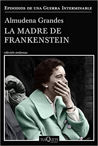 La madre de Frankenstein, de Almudena Grandes